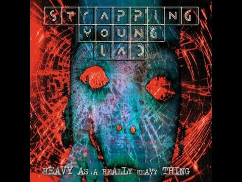 Heavy as a Really Heavy Thing  Strapping Young Lad Full Album