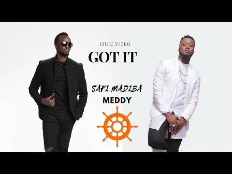 GOT IT - SAFI MADIBA ft MEDDY(Official Lyric Video)