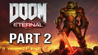 DOOM Eternal - Gameplay Walkthrough Part 2 - DOOM 2020 Let's Play Playthrough