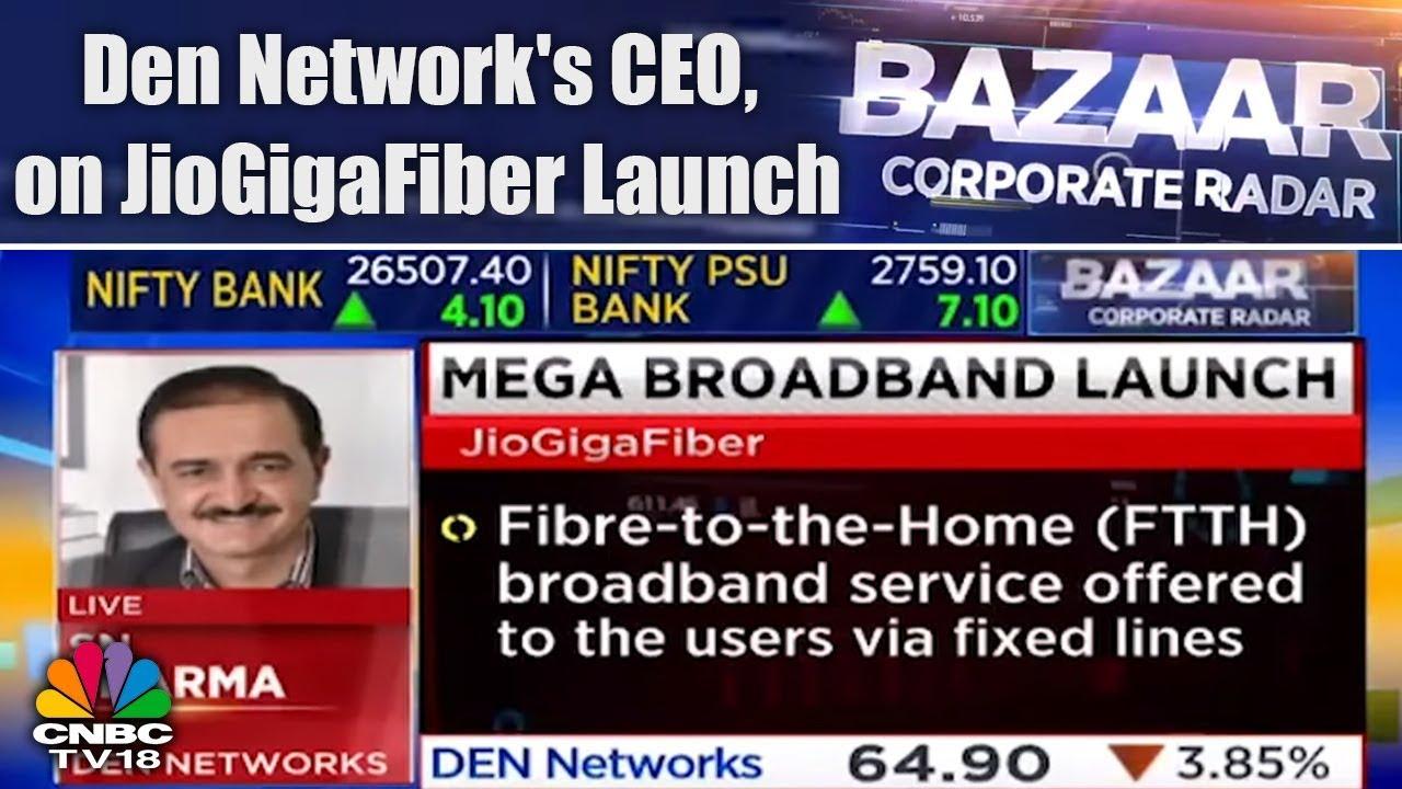 Den Network's CEO, S N Sharma on JioGigaFiber Launch | Bazaar Corporate  Radar | CNBC TV18