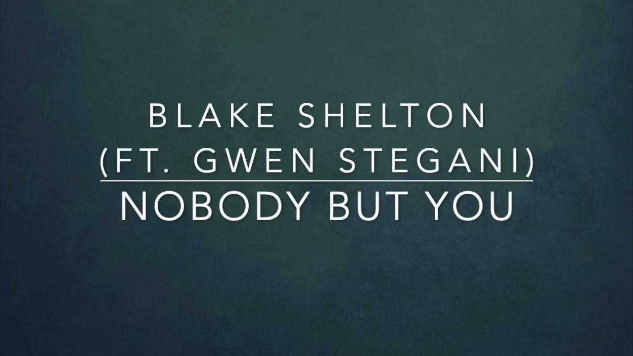 Blake Shelton Nobody But You Feat Gwen Stefani Lyrics Youtube Billboard hot country songs chart. blake shelton nobody but you feat gwen stefani lyrics