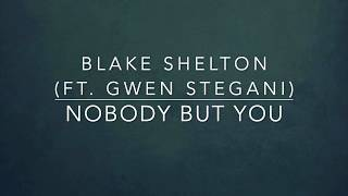 Blake Shelton - Nobody But You (feat. Gwen Stefani) (Lyrics)