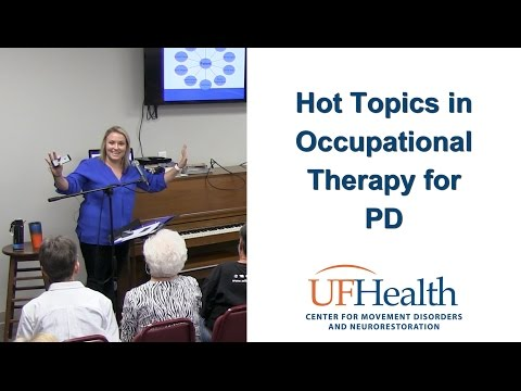 Hot Topics in Occupational Therapy for PD - Heather Simpson - Parkinson Symposium 2017