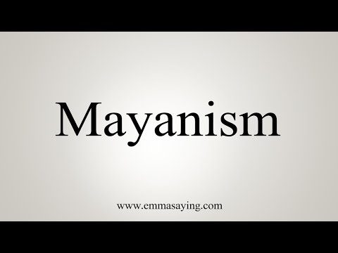 How To Pronounce Mayanism