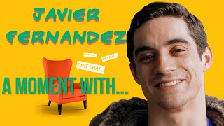 A MOMENT WITH...Javier Fernandez (ESP)