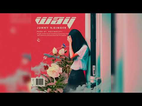 JUNNY  -  Way (feat. Ginger) (prod. by Holymoley!)