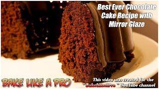 Best Ever Mini Moist Chocolate Cake Recipe With Dark Chocolate Mirror Glaze