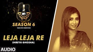 Leja Leja Re Unplugged Full Audio | MTV Unplugged Season 6 | Shreya Ghoshal