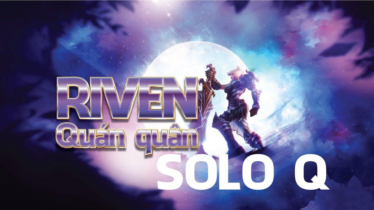 [Liilas Riven] RIVEN QUÁN QUÂN l TOP vs Caitlyn l Solo Q