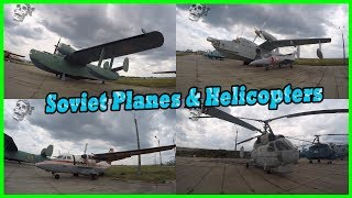 Exploring Old and Classic Soviet Planes, Aircrafts and Helicopters in Museum of Aviation  2018