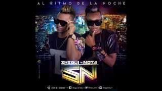 Al Ritmo de la Noche (Shegui & Nota) Los mas locos