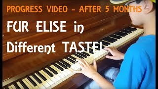 Für Elise in Different Tastes by a 10 year old boy (Self Taught for 5 months)