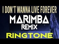 I Don't Wanna Live Forever Marimba Remix Ringtone