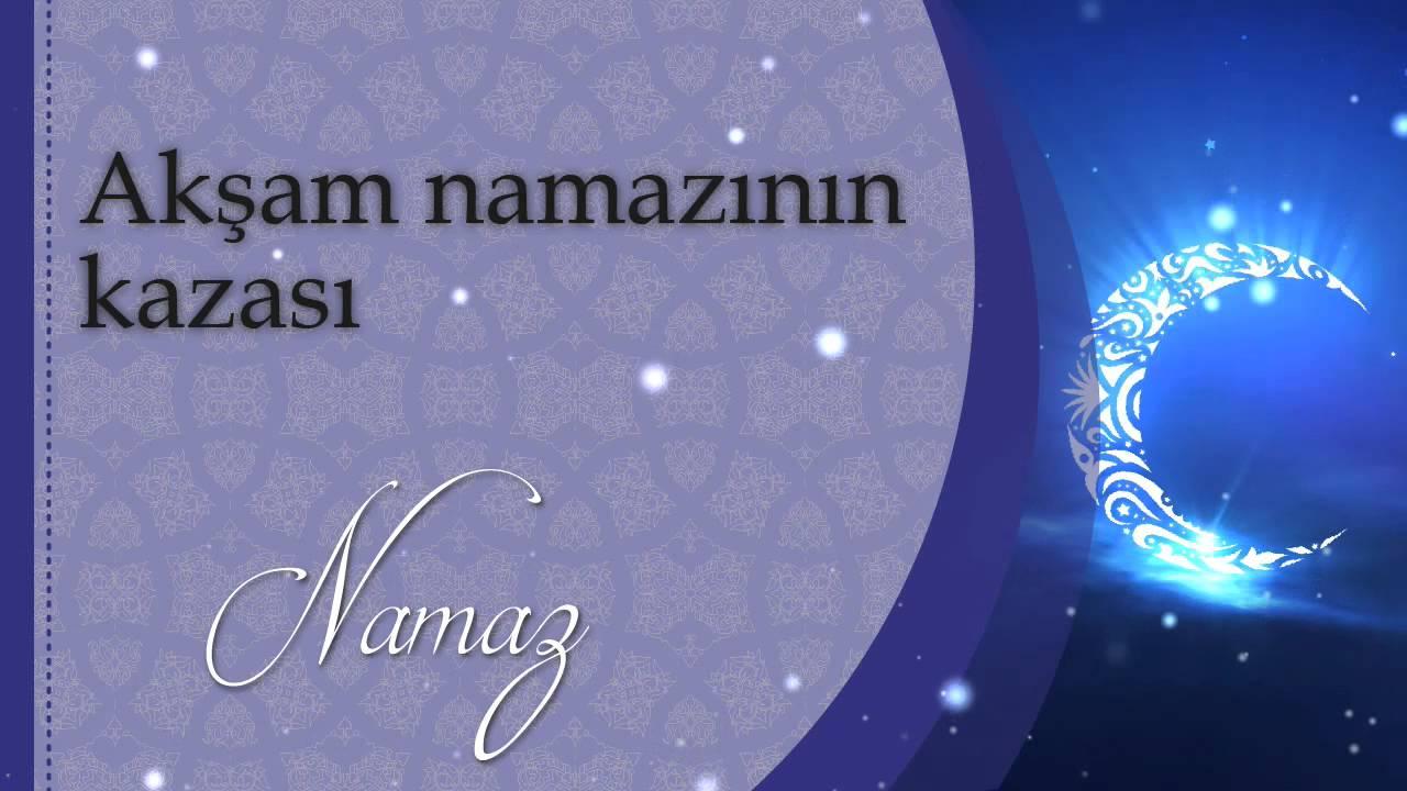Aksam Namazinin Kazasi Sorularla Islamiyet