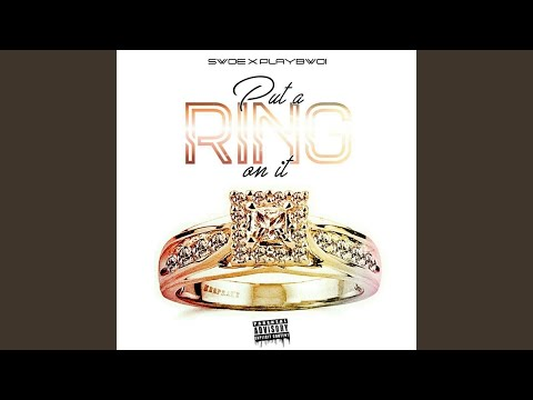 Put a Ring on It (feat. Playbwoi)