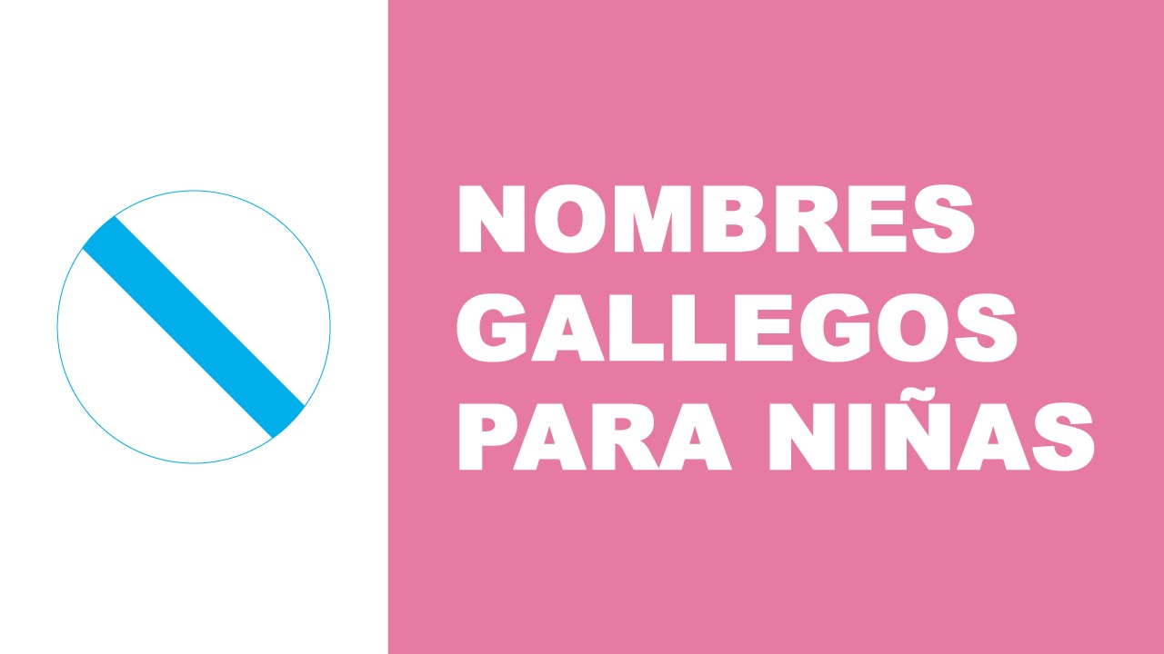 Nombres gallegos para nias  YouTube
