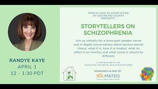 Storytellers on Schizophrenia - Part two of a three-part speaker series features Randye Kaye.