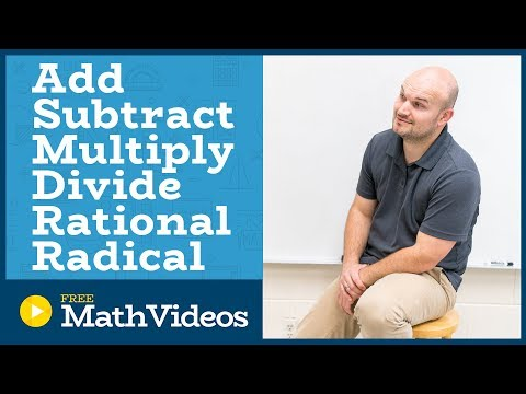 Master adding subtracting multiplying and dividing rational and radical functions