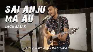 Download Mp3 Sai Anju Ma Au - Lagu Batak  Lirik  Cover By Astroni Suaka