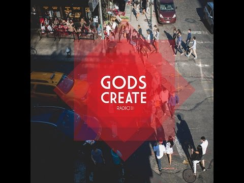 Gods Create Radio Ep.14