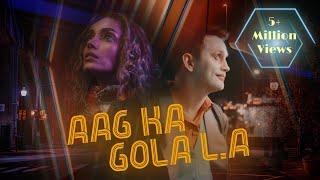Aag Ka Gola L.A | Blow Media | Robert Hoffman | Arsala Qureishi I Full Song