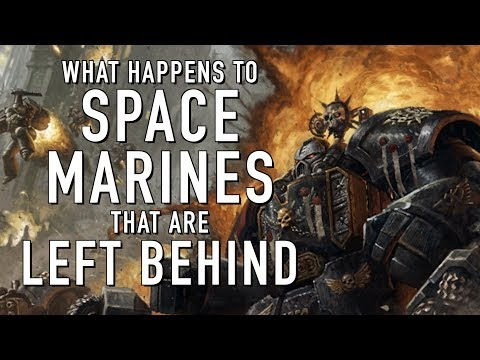 What Happens to a Spacemarine When its Left Behind in Warhammer 40K