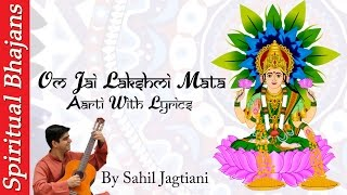 Om Jai Lakshmi Mata Aarti With Lyrics In English || Mahalaxmi - Om Jai Laxmi Mata By Sahil Jagtiani