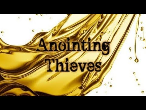 Anointing Thieves