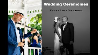 Wedding Ceremonies - Frank Lima Violinist