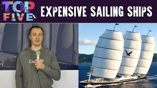 Top 5 Most Expensive Sailing Ships