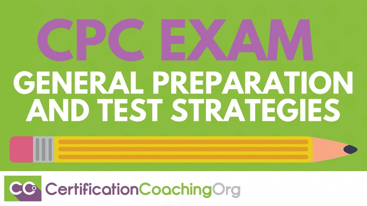 Cpc Exam General Preparation And Test Strategies Youtube