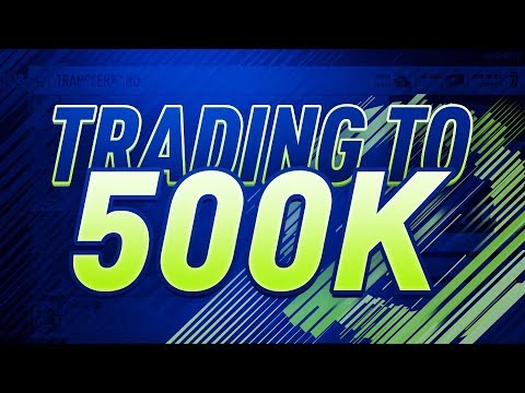 TRADING FROM 250K TO 500K - Investments Paying Out! (FIFA 18 Trading Series)