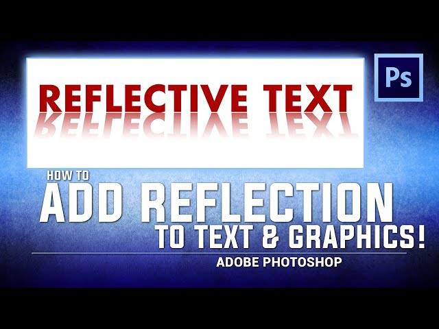 How to Add REFLECTIVE TEXT & GRAPHICS / Adobe Photoshop (Tutorial)