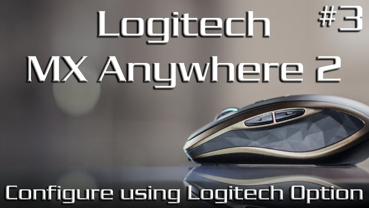 How to configure Logitech MX Anywhere 2 using Logitech Option Software by  Nero Young   Part #3/3