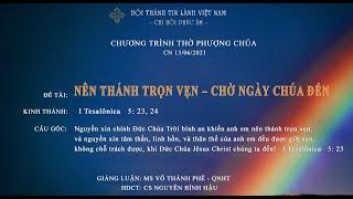HTTL PHÚC ÂM - Chương Trình Thờ Phượng Chúa - 13/06/2021