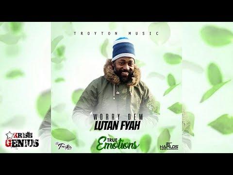 Lutan Fyah - Worry Dem True Emotions Riddim July 2017