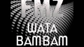FMZ-Wata Bambam