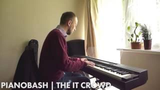 The IT Crowd Theme | Pianobash