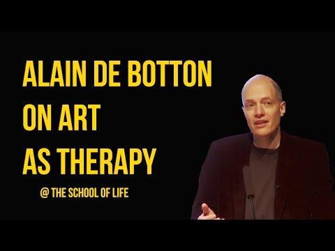 Alain de Botton on Art as Therapy
