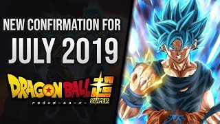 NEW Confirmations about Dragon Ball Super July 2019