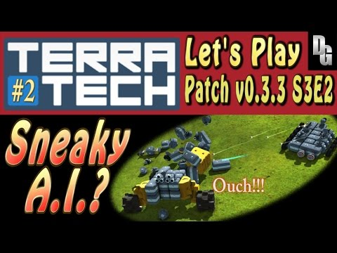 TerraTech - Let's Play Season 3 - Episode 2 (Patch v0.3.3) - The Trees Have Eyes...