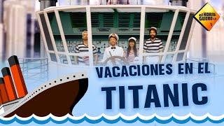 Vacaciones en el Titanic - El Hormiguero