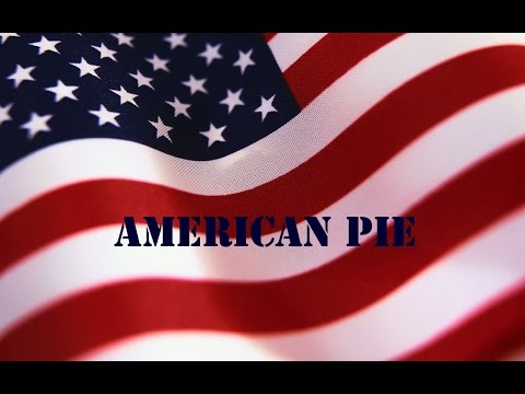 American Pie  ~ Don Mclean