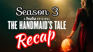 The Handmaids Tale Season 3 Recap