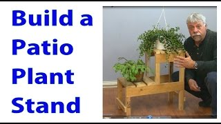 Making A Patio Plant Stand - A Woodworkweb Video