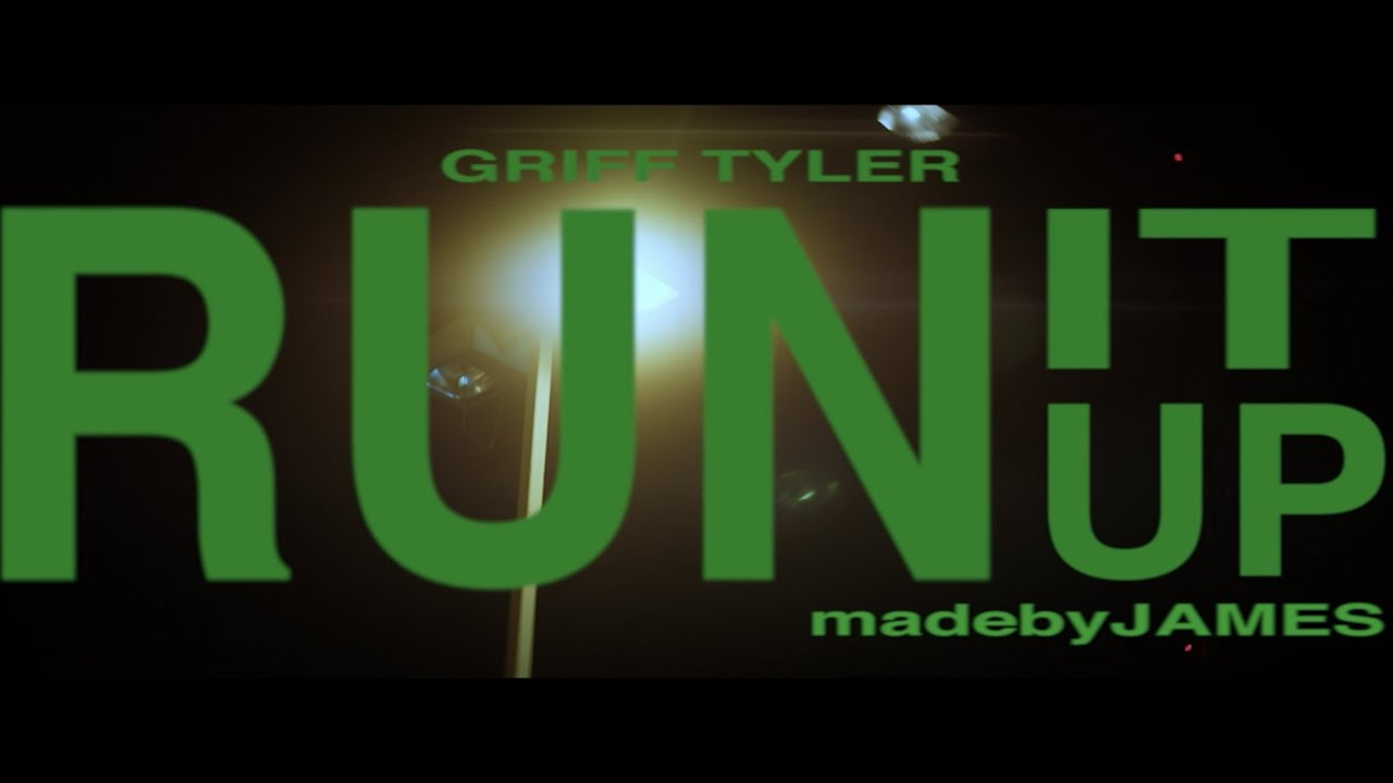 Griff Tyler - Run It Up (Official Music Video)
