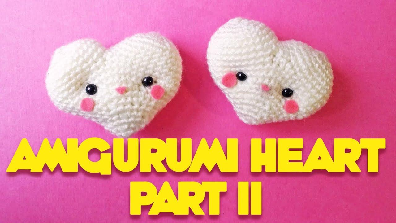 Amigurumi kawaii heart crochet tutorial part 2 - YouTube