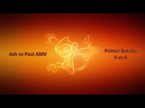 Ash vs Paul AMV Primer Batalla 6 vs 6