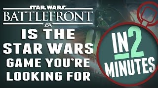 Why Battlefront IS the Star Wars Game You're Looking for - In 2 Minutes