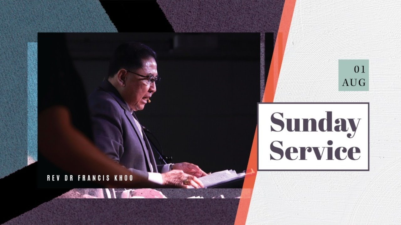 Covenant Vision Live Service | 1 August 2021 | Love Not The World - Rev Dr Francis Khoo